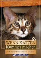 Sabine Schroll: Wenn Katzen Kummer machen ★★★★
