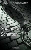 Daniel Schönwitz: Spur in den Schatten