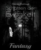 Denise Andersen: Schatten der Ewigkeit ★★★