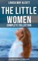 Louisa May Alcott: The Little Women - Complete Collection: Little Women, Good Wives, Little Men & Jo's Boys
