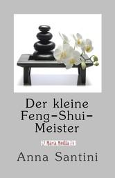 Der kleine Feng-Shui-Meister - Wohnen in Harmonie