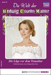 Die Welt der Hedwig Courths-Mahler 516 - Liebesroman - Die Lüge vor dem Traualtar