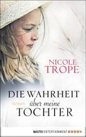 Nicole Trope: Die Wahrheit über meine Tochter ★★★★