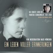 Das bewegte Leben der Franziska Schwarzmüller - Ein Leben voller Erinnerungen