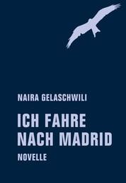 Ich fahre nach Madrid - Novelle