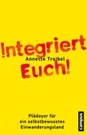 Annette Treibel: Integriert Euch!