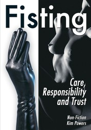 Fisting - Care, Responsibility and Trust (Non Fiction)