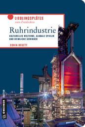 Ruhrindustrie - Kulturelles Welterbe, globale Spieler und heimliche Gewinner