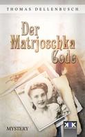 Thomas Dellenbusch: Der Matrjoschka Code