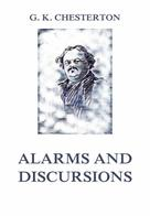 Gilbert Keith Chesterton: Alarms and Discursions