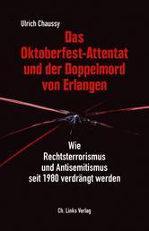 Das Oktoberfest-Attentat und der Doppelmord von Erlangen - Wie Rechtsterrorismus und Antisemitismus seit 1980 verdrängt werden