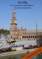 Sevilla – Der praktische Reiseführer für Ihren Städtetrip