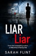 Sarah Flint: Liar Liar