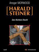 Ansgar Morwood: Des Richters Recht - Ein Fall für Harald Steiner