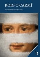 Josep Maria Cid Carbó: Roig o carmí