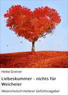 Heike Greiner: Liebeskummer - nichts für Weicheier ★★