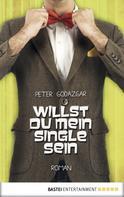 Peter Godazgar: Willst du mein Single sein ★★★