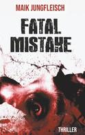 Maik Jungfleisch: Fatal Mistake