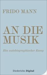 An die Musik - Ein autobiographischer Essay