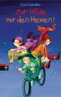 Ursel Scheffler: Zur Hölle mit den Hexen ★★★★★