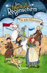 Der fabelhafte Regenschirm (Band 5) - Das große Ritterturnier - Magische Kinderbuchreihe für Jungen und Mädchen ab 8 Jahre