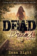Emma Right: Dead Dreams, Book 1