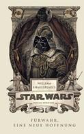 Ian Doescher: William Shakespeares Star Wars - Fürwahr, eine neue Hoffnung ★★★★