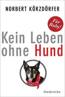 Norbert Körzdörfer: Kein Leben ohne Hund ★★★★★