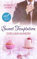 Karin Koenicke: Sweet Temptation - Ein Milliardär zum Anbeißen ★★★★
