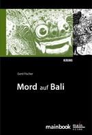 Gerd Fischer: Mord auf Bali: Urlaubs-Krimi ★★★