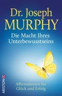 Joseph Murphy: Die Macht Ihres Unterbewusstseins ★★★