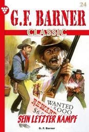 G.F. Barner Classic 24 – Western - Sein letzter Kampf