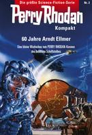 Arndt Ellmer: Perry Rhodan Kompakt 2: 60 Jahre Arndt Ellmer