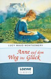 """Anne auf dem Weg ins Glück - Enthält die Bände """"Anne in Kingsport"""" und """"Anne in Windy Willows"""""""