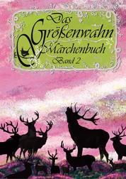 Das Größenwahn Märchenbuch - Band 2