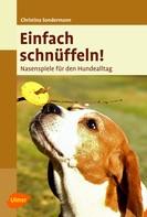 Christina Sondermann: Einfach schnüffeln! ★★★★★