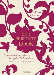 Der perfekte Look - Umwerfend aussehen - bei jeder Gelegenheit - Illustrationen von Ruben Toledo