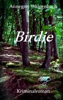 Annegret Walgenbach: Birdie