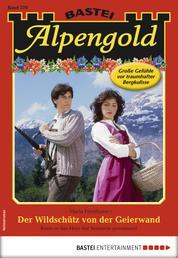 Alpengold 279 - Heimatroman - Der Wildschütz von der Geierwand