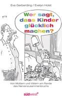 Evelyn Holst: Wer sagt, dass Kinder glücklich machen? ★★★★