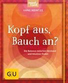 Anne Heintze: Kopf aus, Bauch an? ★★★★★