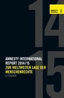 Amnesty International Sektion der Bundesrepublik Deutschland e. V.: Amnesty Report 2014/15