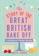 Anita Singh: The Story of The Great British Bake Off