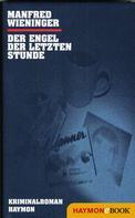 Manfred Wieninger: Der Engel der letzten Stunde ★★★★