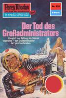Kurt Mahr: Perry Rhodan 639: Der Tod des Großadministrators ★★★★