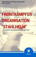 """Edgar Rentzsch: Frontkämpfer Organisation """"Stahlhelm"""" - Band 2"""