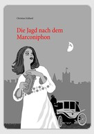 Christian Eckhard: Die Jagd nach dem Marconiphon