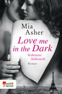 Mia Asher: Love me in the Dark – Verbotene Sehnsucht