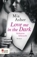 Mia Asher: Love me in the Dark – Verbotene Sehnsucht ★★★★