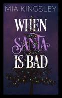 Mia Kingsley: When Santa Is Bad ★★★★★